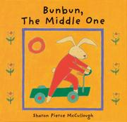 BUNBUN, THE MIDDLE ONE by Sharon Pierce McCullough