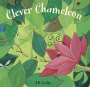 CLEVER CHAMELEON by Ali Lodge