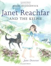 JANET REACHFAR AND THE KELPIE by Jane Duncan