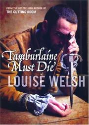 TAMBURLAINE MUST DIE by Louise Welsh