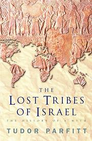 THE LOST TRIBES OF ISRAEL by Tudor Parfitt