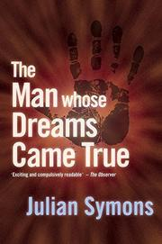 THE MAN WHOSE DREAMS CAME TRUE by Julian Symons
