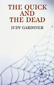 THE QUICK AND THE DEAD by Judy Gardiner