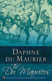 THE DU MAURIERS by Daphne du Maurier