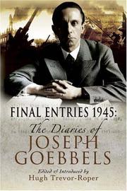 FINAL ENTRIES 1945: The Diaries of Joseph Goebbels by Joseph Goebbels