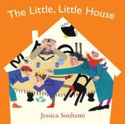 THE LITTLE, LITTLE HOUSE by Jessica Souhami