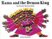RAMA AND THE DEMON KING: An Ancient Tale from India by Jessica--Adapt. & Illus. Souhami
