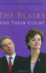 THE BLAIRS AND THEIR COURT by Francis Beckett