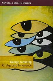 OF AGE AND INNOCENCE by George Lamming