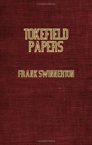 TOKEFIELD PAPERS: Old and New by Frank Swinnerton