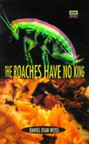 THE ROACHES HAVE NO KING by Daniel Evan Weiss