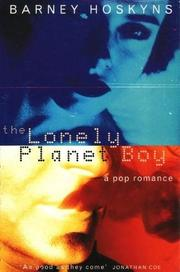 THE LONELY PLANET BOY by Barney Hoskyns