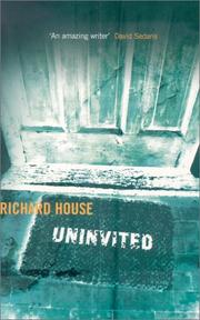 UNINVITED by Richard House