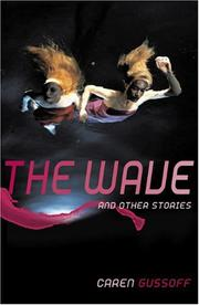 THE WAVE by Caren Gussoff