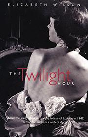 THE TWILIGHT HOUR by Elizabeth Wilson
