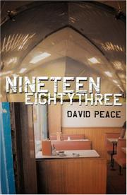 NINETEEN EIGHTY THREE by David Peace