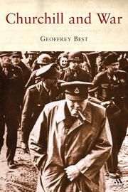CHURCHILL AND WAR by Geoffrey Best
