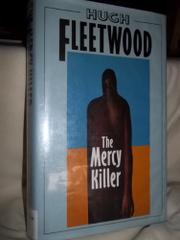 THE MERCY KILLER by Hugh Fleetwood