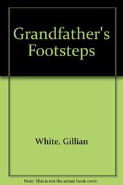 GRANDFATHER'S FOOTSTEPS by Gillian White
