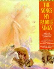 THE SONG MY PADDLE SINGS by James Riordan