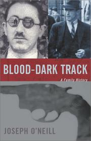 BLOOD-DARK TRACK by Joseph O'Neill
