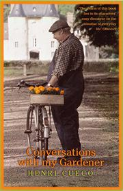 CONVERSATIONS WITH MY GARDENER by Henri Cueco