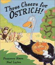 THREE CHEERS FOR OSTRICH by Francesca Simon