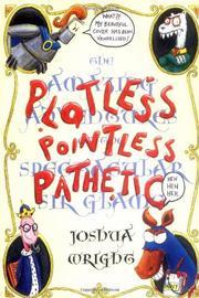 PLOTLESS, POINTLESS, PATHETIC by Joshua Wright