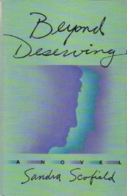 BEYOND DESERVING by Sandra Scofield