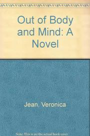OUT OF BODY AND MIND by Veronica Jean