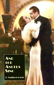 AND THE ANGELS SING by J. Madison Davis