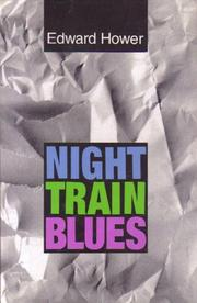 NIGHT TRAIN BLUES by Edward Hower