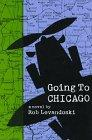 GOING TO CHICAGO by Robert Levandoski