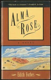 ALMA ROSE by Edith Forbes