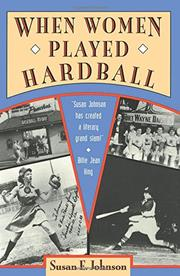 WHEN WOMEN PLAYED HARBALL by Susan E. Johnson
