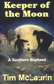 KEEPER OF THE MOON: A Southern Boyhood by Tim McLaurin