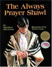 THE ALWAYS PRAYER SHAWL by Sheldon Oberman