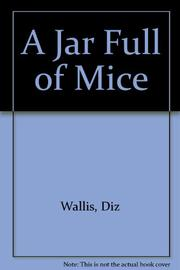 A JAR FULL OF MICE by Diz Wallis