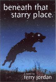BENEATH THAT STARRY PLACE by Terry Jordan