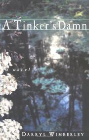 A TINKER'S DAMN by Darryl Wimberley