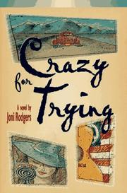 CRAZY FOR TRYING by Joni Rodgers