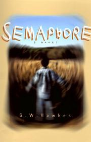 SEMAPHORE by G.W. Hawkes