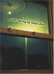 DARK SPRING by Unica Zurn