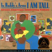 IN DADDY'S ARMS I AM TALL by Angela Johnson