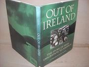 OUT OF IRELAND by Kerby Miller