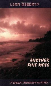 ANOTHER FINE MESS by Lora Roberts