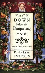 FACE DOWN BELOW THE BANQUETING HOUSE by Kathy Lynn Emerson