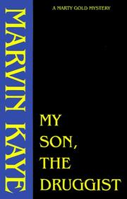 MY SON THE DRUGGIST by Marvin Kaye