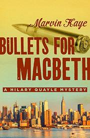 BULLETS FOR MACBETH by Marvin Kaye