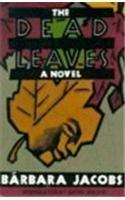 THE DEAD LEAVES by Bárbara Jacobs